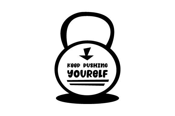 Download Free Keep Pushing Yourself Svg Cut File By Creative Fabrica Crafts SVG Cut Files