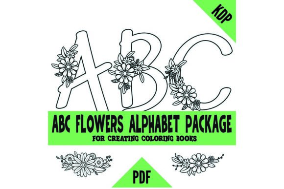 Print on Demand: ABCs Alphabet Flowers KDP Coloring Pages Graphic Coloring Pages & Books Kids By SunandMoon