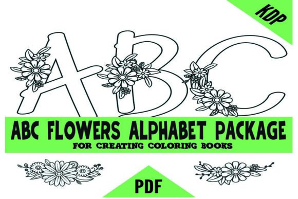 Print on Demand: ABCs Alphabet Flowers KDP Coloring Pages Graphic Coloring Pages & Books Adults By SunandMoon