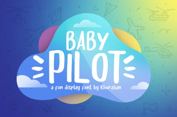Print on Demand: Baby Pilot Display Font By Khurasan
