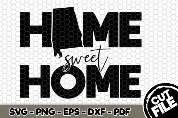 Download Free Home Sweet Home Alabama Graphic By Svgexpress Creative Fabrica for Cricut Explore, Silhouette and other cutting machines.