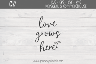 Download Free Love Grows Here Graphic By Grammy S Digitals Creative Fabrica for Cricut Explore, Silhouette and other cutting machines.