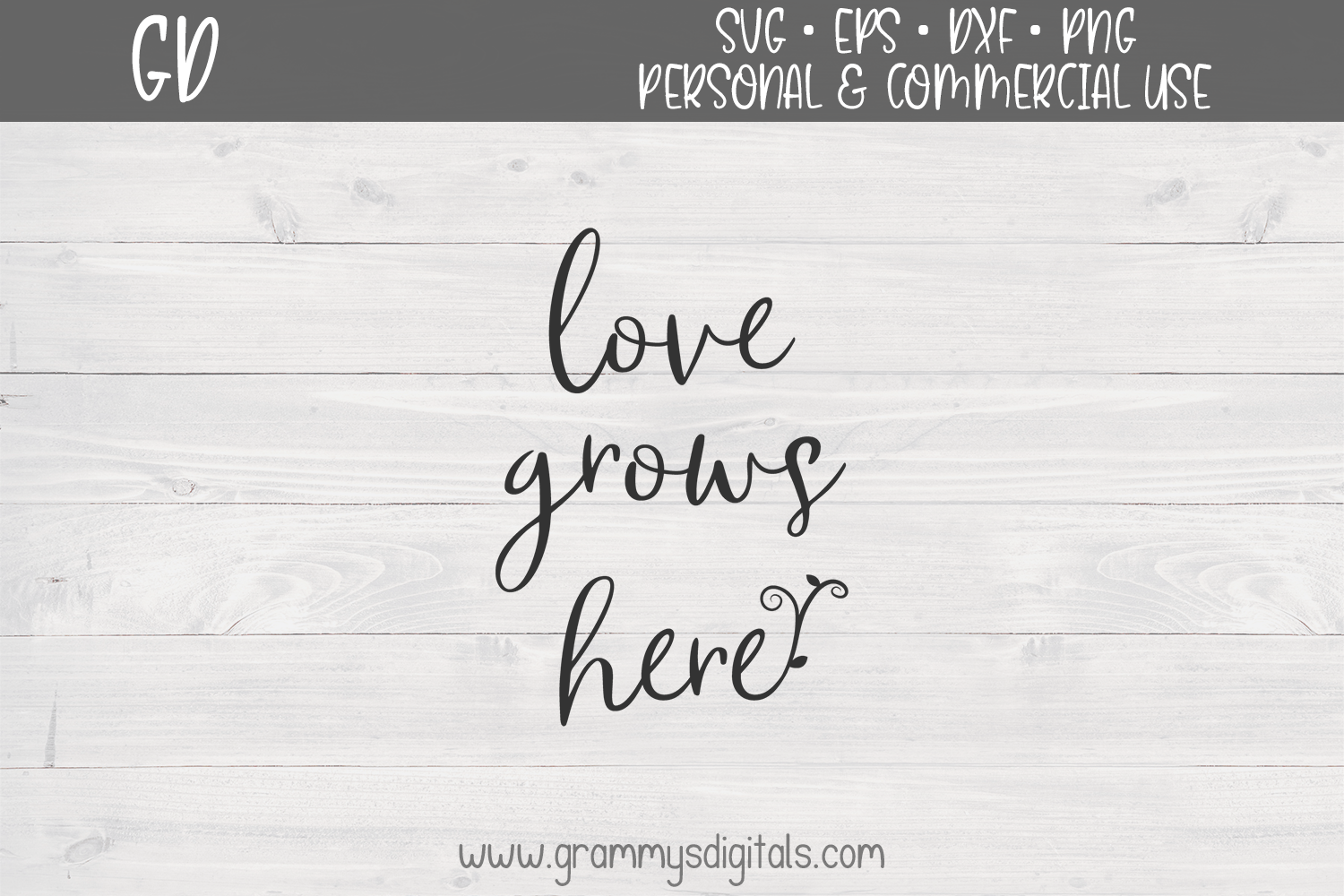 Love Grows Here Graphic By Grammy S Digitals Creative Fabrica
