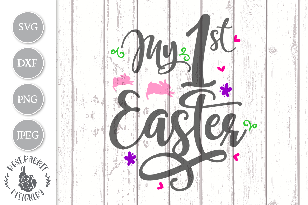 Download Free My 1st Easter Cut File Graphic By Rose Rabbit Designery for Cricut Explore, Silhouette and other cutting machines.