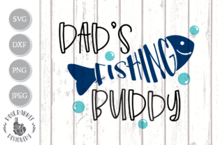 Download Free Dad S Fishing Buddy Cut File Graphic By Rose Rabbit Designery for Cricut Explore, Silhouette and other cutting machines.