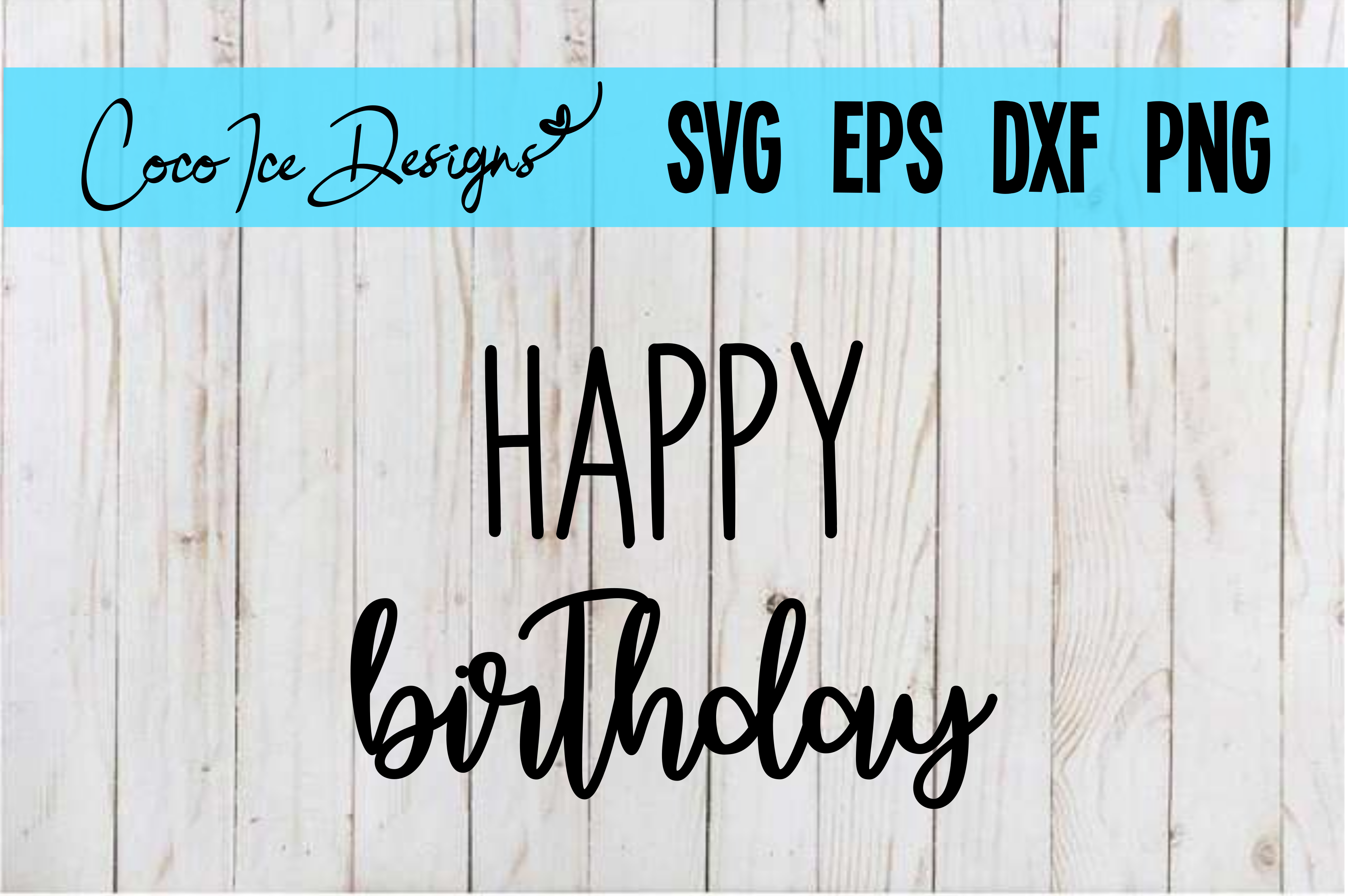 Download Free Happy Birthday Cut Graphic By Cocoicedesigns Creative Fabrica for Cricut Explore, Silhouette and other cutting machines.