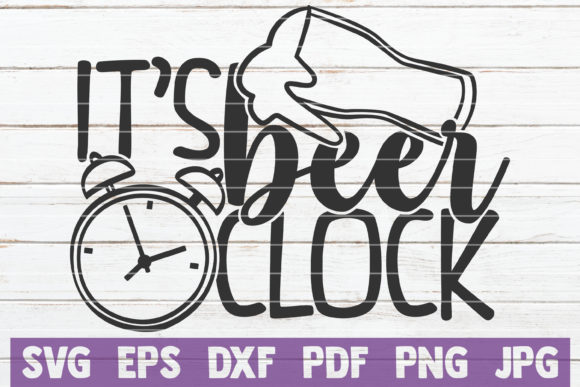 Download Free It S Beer O Clock Graphic By Mintymarshmallows Creative Fabrica for Cricut Explore, Silhouette and other cutting machines.