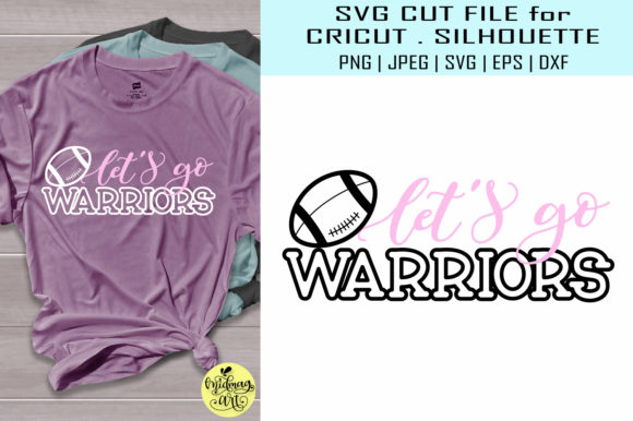 Let's Go Warriors Football Svg Graphic Objects By MidmagArt