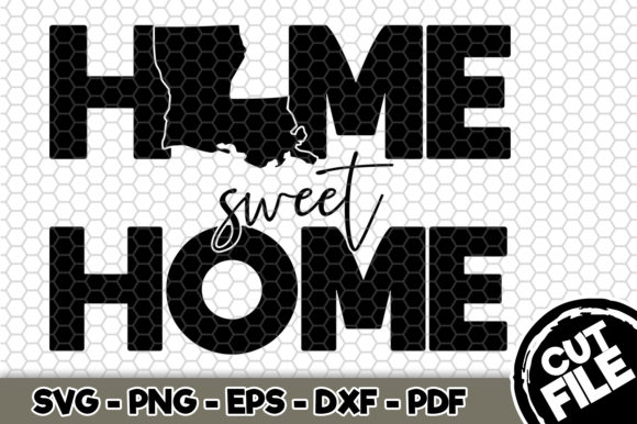 Download Free Louisiana Home Sweet Home Graphic By Svgexpress Creative Fabrica for Cricut Explore, Silhouette and other cutting machines.