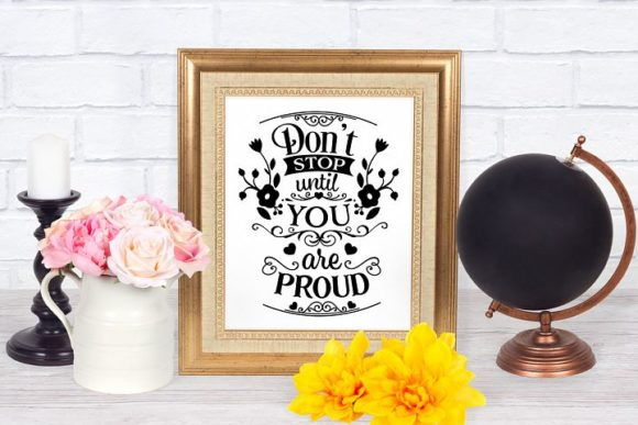 Download Free Don T Stop Until You Are Proud Graphic By Nerd Mama Cut Files for Cricut Explore, Silhouette and other cutting machines.