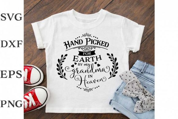 Download Free Hand Picked By My Grandma In Heaven Graphic By Nerd Mama Cut for Cricut Explore, Silhouette and other cutting machines.