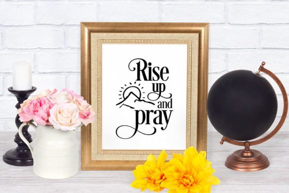 Rise Up and Pray Graphic Crafts By Nerd Mama Cut Files