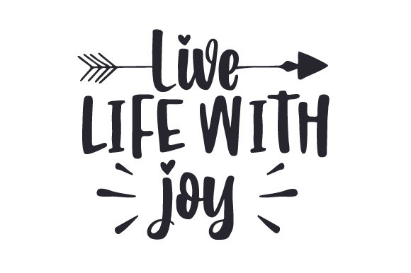 Live Life with Joy Nature & Outdoors Craft Cut File By Creative Fabrica Crafts