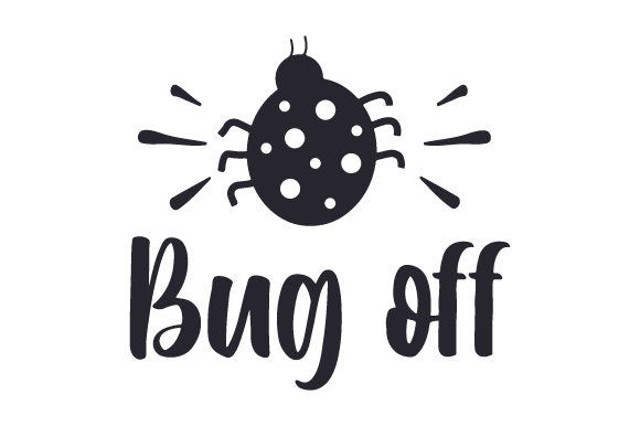 Download Free Bug Off Svg Cut File By Creative Fabrica Crafts Creative Fabrica for Cricut Explore, Silhouette and other cutting machines.
