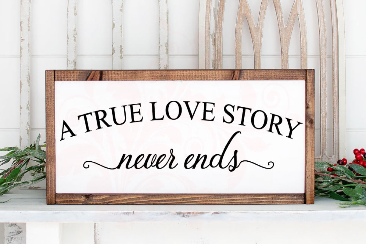 Download Free A True Love Story Never Ends Graphic By Farmstone Studio Designs for Cricut Explore, Silhouette and other cutting machines.