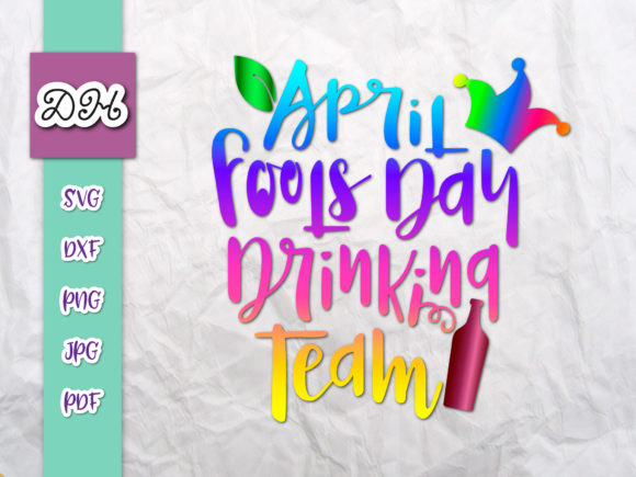 Download Free April Fools Day Drinking Team Graphic By Digitals By Hanna for Cricut Explore, Silhouette and other cutting machines.