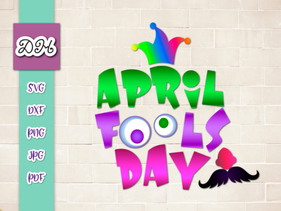 Download Free April Fools Day Funny Sign Sublimation Graphic By Digitals By for Cricut Explore, Silhouette and other cutting machines.