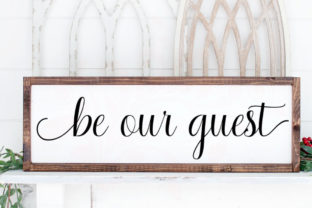 Download Free Be Our Guest Bedroom Sign Graphic By Farmstone Studio Designs for Cricut Explore, Silhouette and other cutting machines.