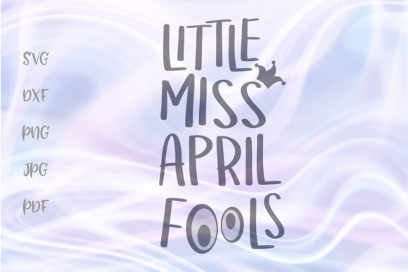 Download Free Little Miss April Fools Baby Girl Graphic By Digitals By Hanna for Cricut Explore, Silhouette and other cutting machines.