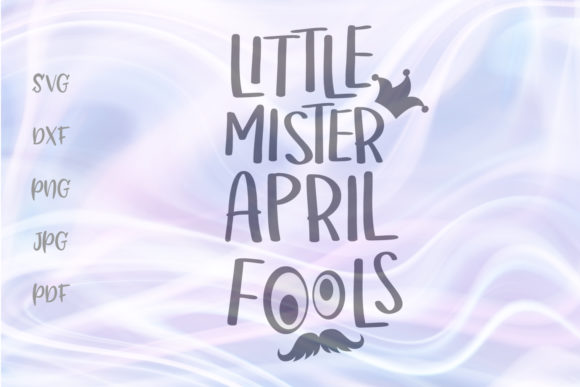 Download Free Little Mister April Fools Baby Boy Graphic By Digitals By Hanna for Cricut Explore, Silhouette and other cutting machines.