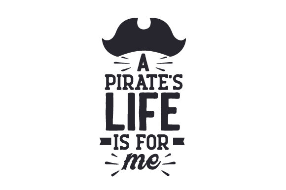 A Pirate S Life Is For Me Svg Cut File By Creative Fabrica