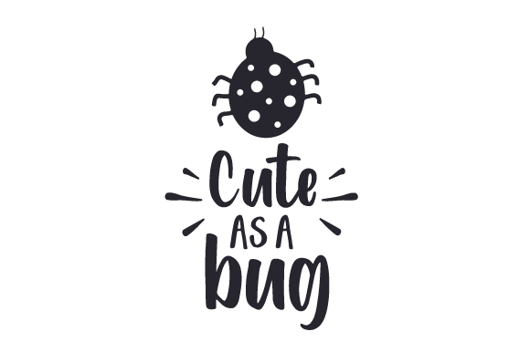 Download Free Cute As A Bug Archivos De Corte Svg Por Creative Fabrica Crafts for Cricut Explore, Silhouette and other cutting machines.