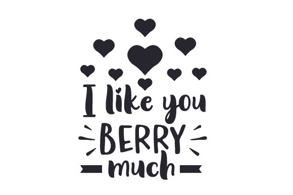 I Like You Berry Much Kids Craft Cut File By Creative Fabrica Crafts