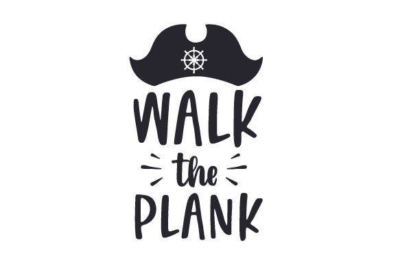 Walk the Plank Pirates Craft Cut File By Creative Fabrica Crafts