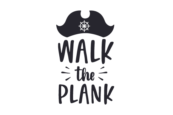 Download Free Walk The Plank Svg Cut File By Creative Fabrica Crafts for Cricut Explore, Silhouette and other cutting machines.