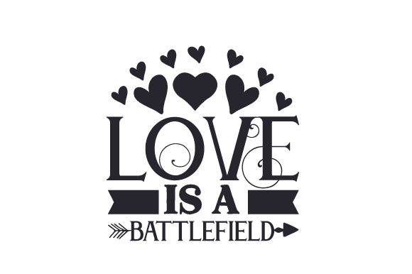 Love is a Battlefield Kids Craft Cut File By Creative Fabrica Crafts