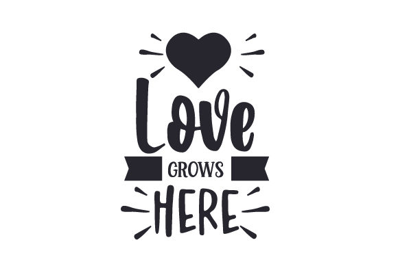 Download Free Love Grows Here Svg Cut File By Creative Fabrica Crafts for Cricut Explore, Silhouette and other cutting machines.