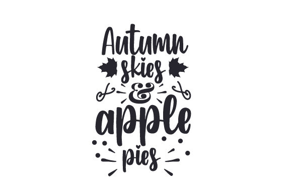 Autumn Skies & Apple Pies Fall Craft Cut File By Creative Fabrica Crafts - Image 1