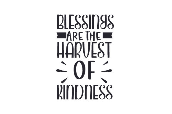 Blessings Are the Harvest of Kindness Fall Craft Cut File By Creative Fabrica Crafts - Image 1