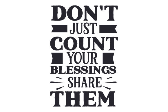 Don't Just Count Your Blessings, Share Them Fall Craft Cut File By Creative Fabrica Crafts