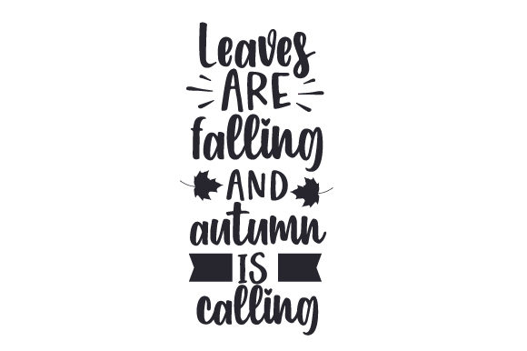 Leaves Are Falling and Autumn is Calling Fall Craft Cut File By Creative Fabrica Crafts