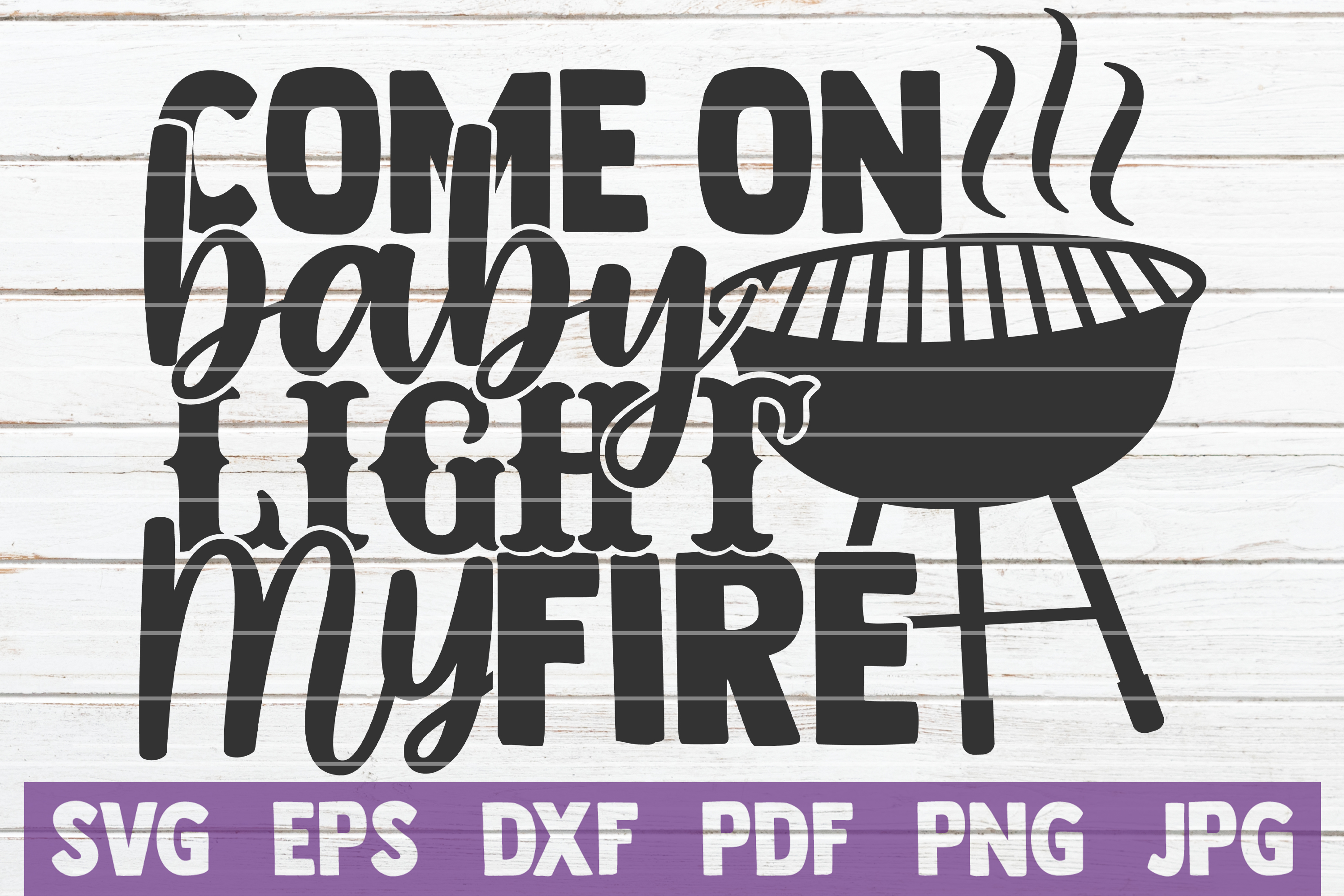 Download Free Come On Baby Light My Fire Graphic By Mintymarshmallows for Cricut Explore, Silhouette and other cutting machines.
