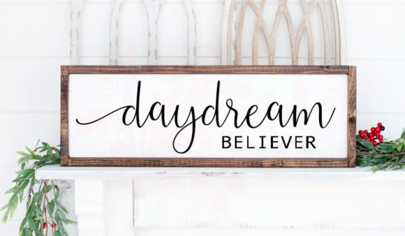 Download Free Daydream Believer Inspirational Graphic By Farmstone Studio for Cricut Explore, Silhouette and other cutting machines.