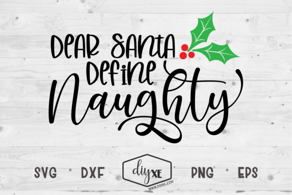 Download Free Dear Santa Define Naughty Graphic By Sheryl Holst Creative SVG Cut Files