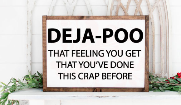 Download Free Deja Poo Bathroom Graphic By Farmstone Studio Designs for Cricut Explore, Silhouette and other cutting machines.