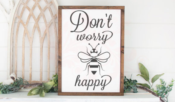 Download Free Dont Worry Be Happy Bee Happy Graphic By Farmstone Studio for Cricut Explore, Silhouette and other cutting machines.