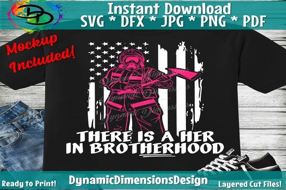 Download Free Her In Brotherhood Firefighter Graphic By Dynamicdimensions for Cricut Explore, Silhouette and other cutting machines.