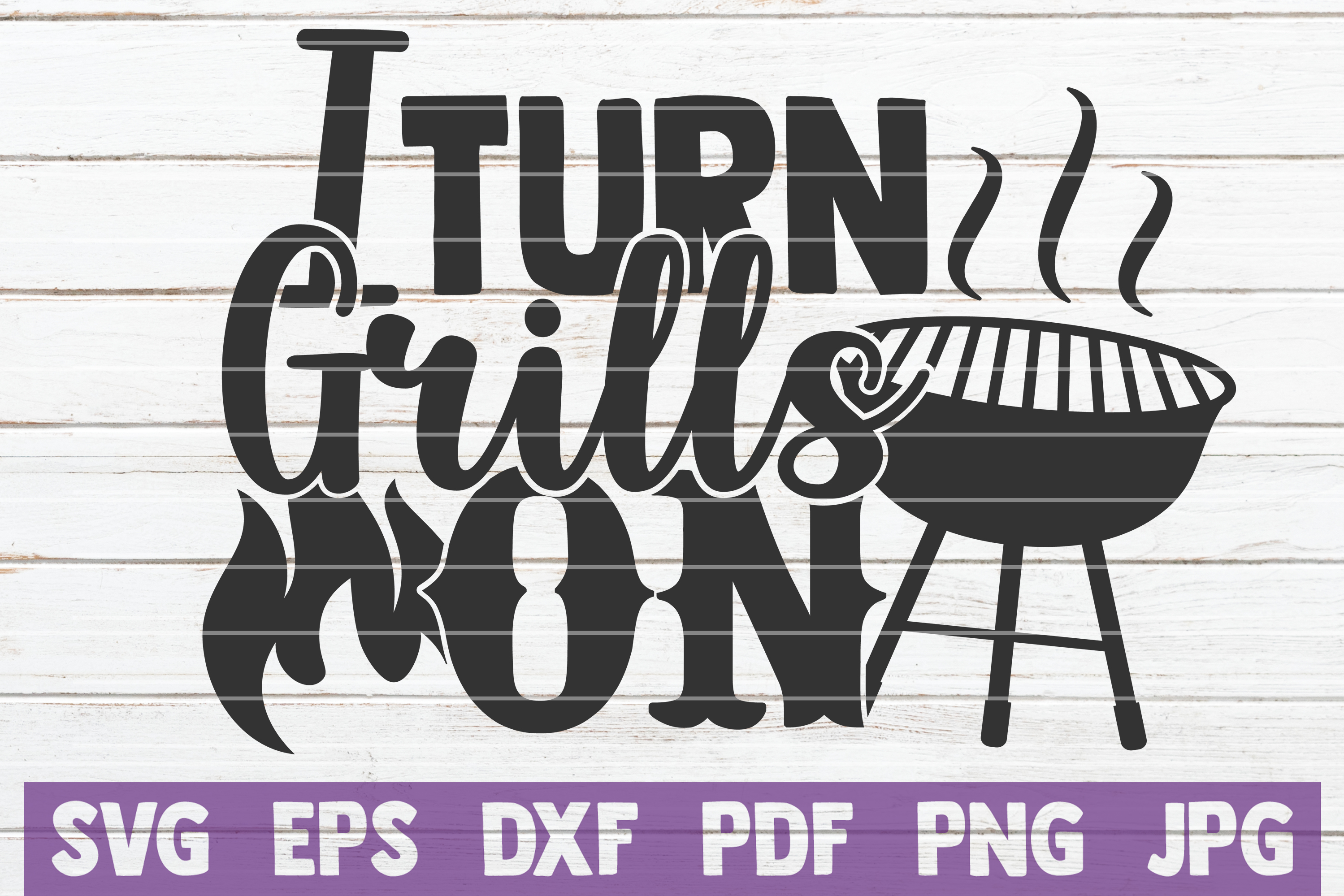 Download Free I Turn Grills On Graphic By Mintymarshmallows Creative Fabrica for Cricut Explore, Silhouette and other cutting machines.
