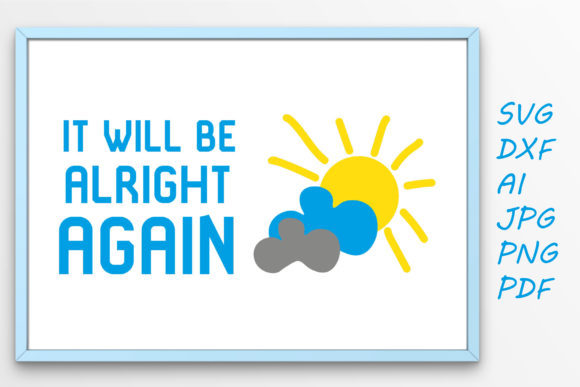 Print on Demand: It Will Be Alright Again Graphic Crafts By Tanja Dianova - Image 1