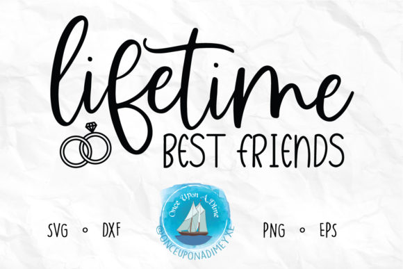 Download Free Lifetime Best Friends Wedding Graphic By Onceuponadimeyxe for Cricut Explore, Silhouette and other cutting machines.