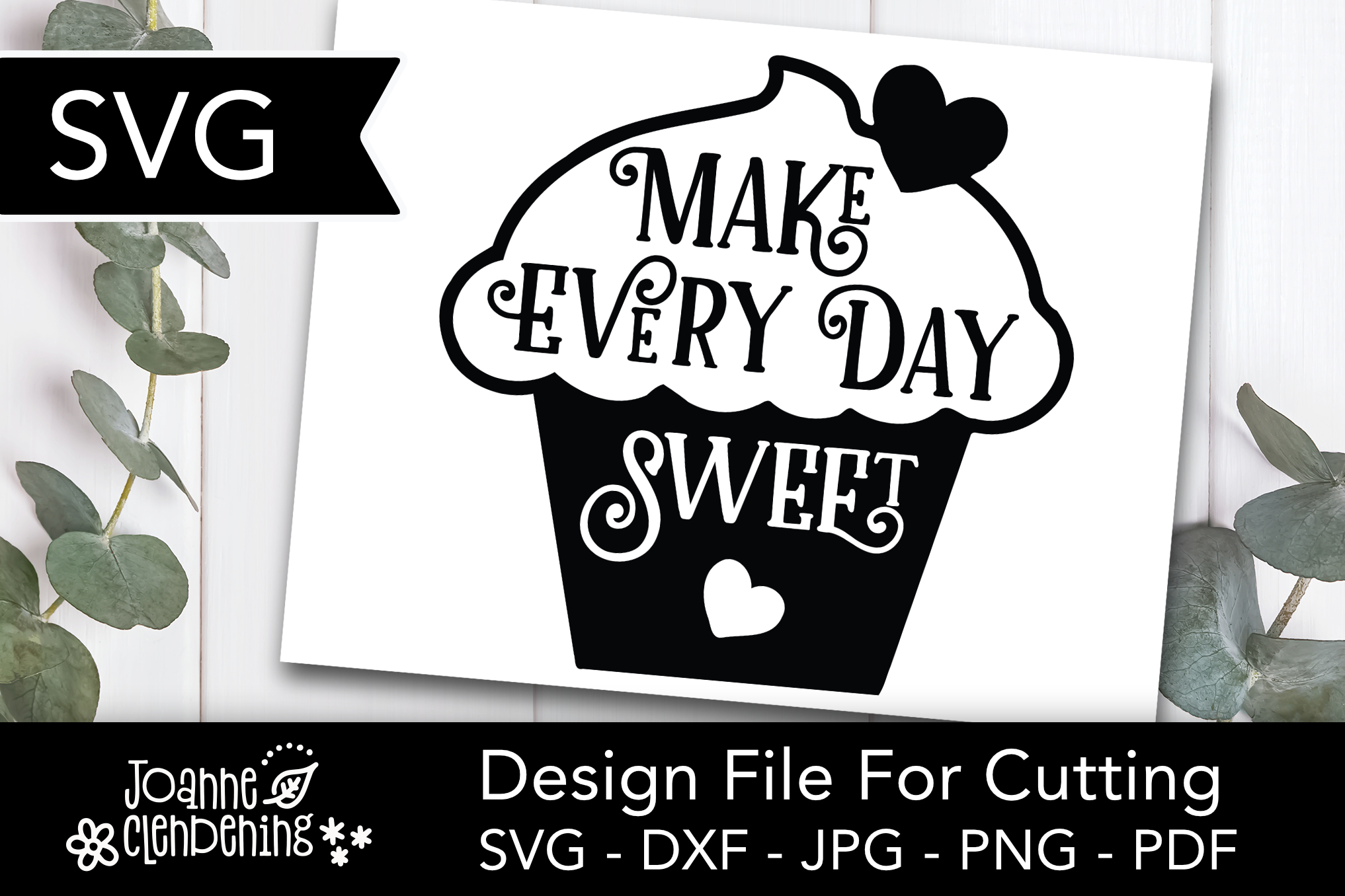Download Free Make Every Day Sweet Graphic By Joanne Clendening Creative Fabrica for Cricut Explore, Silhouette and other cutting machines.