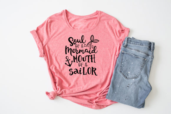 Print on Demand: Soul of a Mermaid Mouth of a Sailor  Graphic Crafts By Simply Cut Co