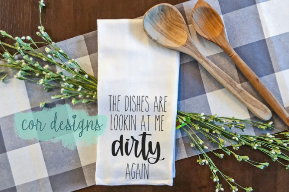 Print on Demand: The Dishes Are Lookin at Me Dirty Again Graphic Crafts By designscor