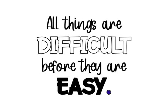All Things Are Difficult Before They Are Easy. School & Teachers Craft Cut File By Creative Fabrica Crafts - Image 2