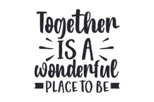 Together is a Wonderful Place to Be Fall Craft Cut File By Creative Fabrica Crafts