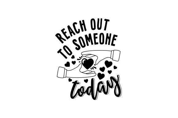 Reach out to Someone Today Motivational Craft Cut File By Creative Fabrica Crafts - Image 2